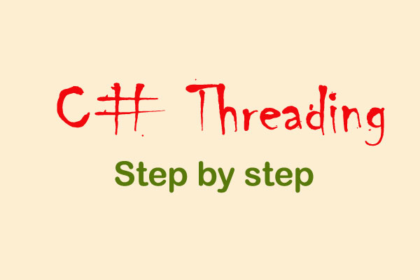C# Threading and Types of Threading Step by Step : Learn CSharp